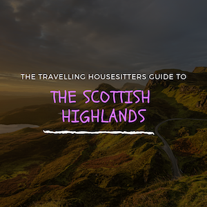 8 Things to You Have to Do in The Scottish Highlands