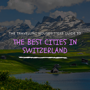 The 6 Cities In Switzerland You Need To Visit (If You Love Good Food & Scenery)