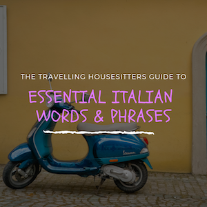 Essential Italian: 20 Italian Words and Phrases (That Will Have You Sounding Like a Local)