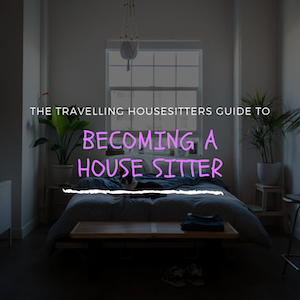 How To Become A House Sitter (10 Easy Steps)