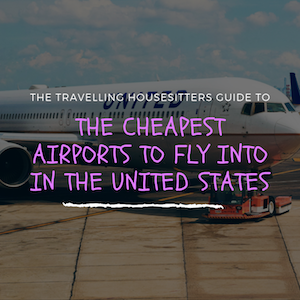The Cheapest Airports To Fly Into In The United States 2019