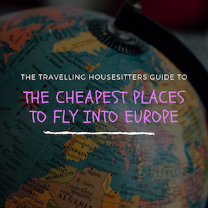 The Cheapest Place to Fly into Europe