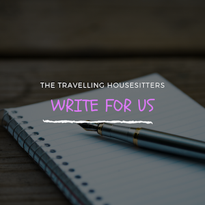 Write For The Travelling House Sitters
