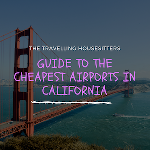 Cheapest Airport in California to Fly into 2019
