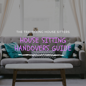 House Sitting Handovers Guide